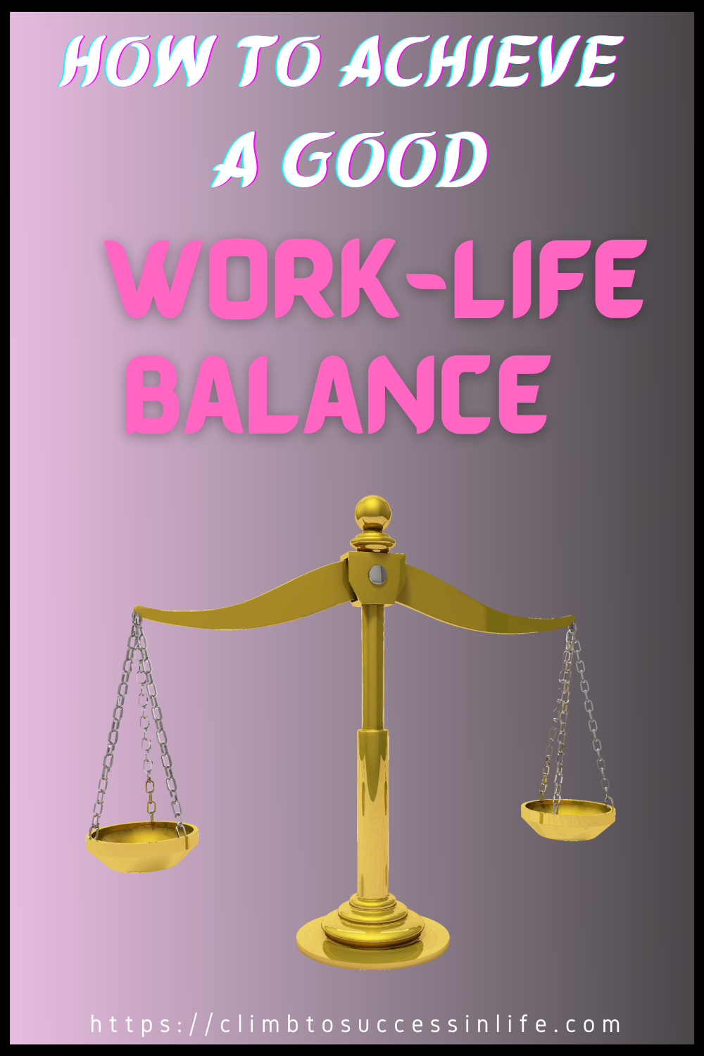 How to achieve a good worklife balance