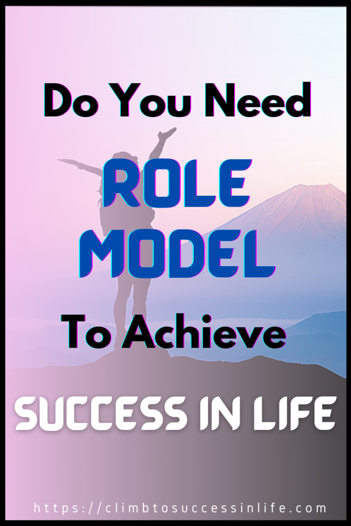 Do you need Role Model to achieve success in life