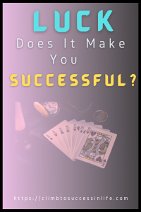 Luck Does  It Make You Successful