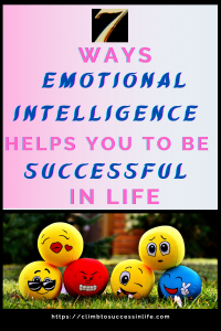 7 Ways Emotional Intelligence helps you to be successful in life