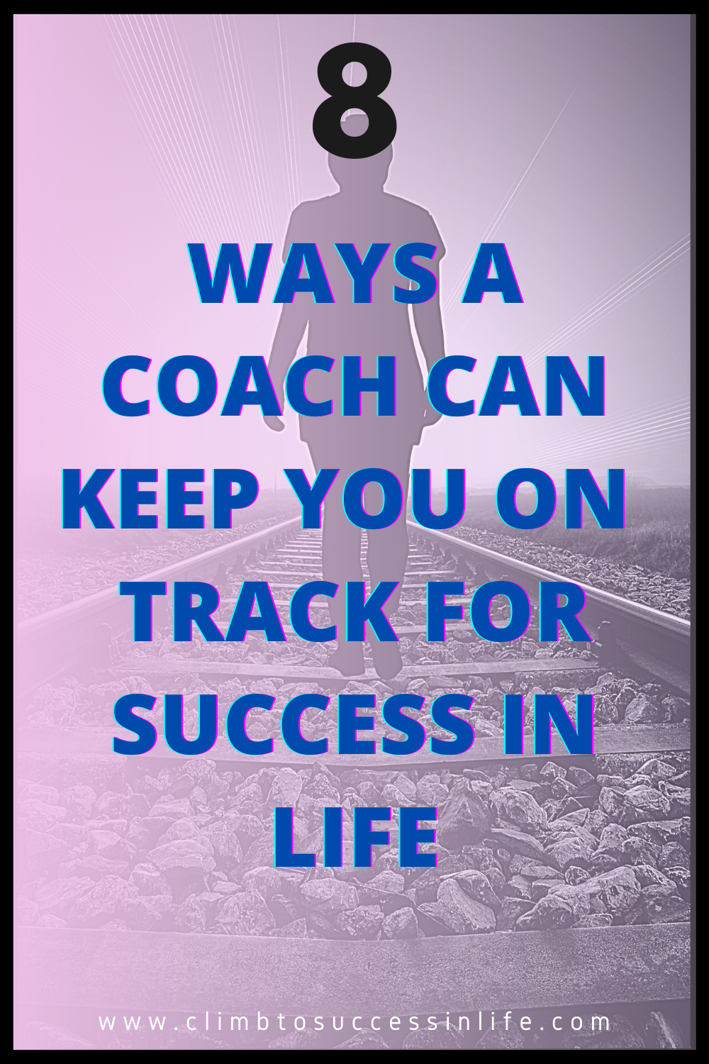 8 ways a coach can Keep you on  track for success in life