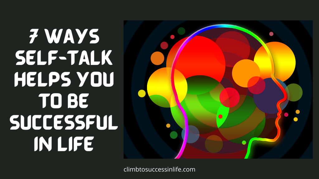 7 Ways Self-Talk Helps You To Be Successful In Life