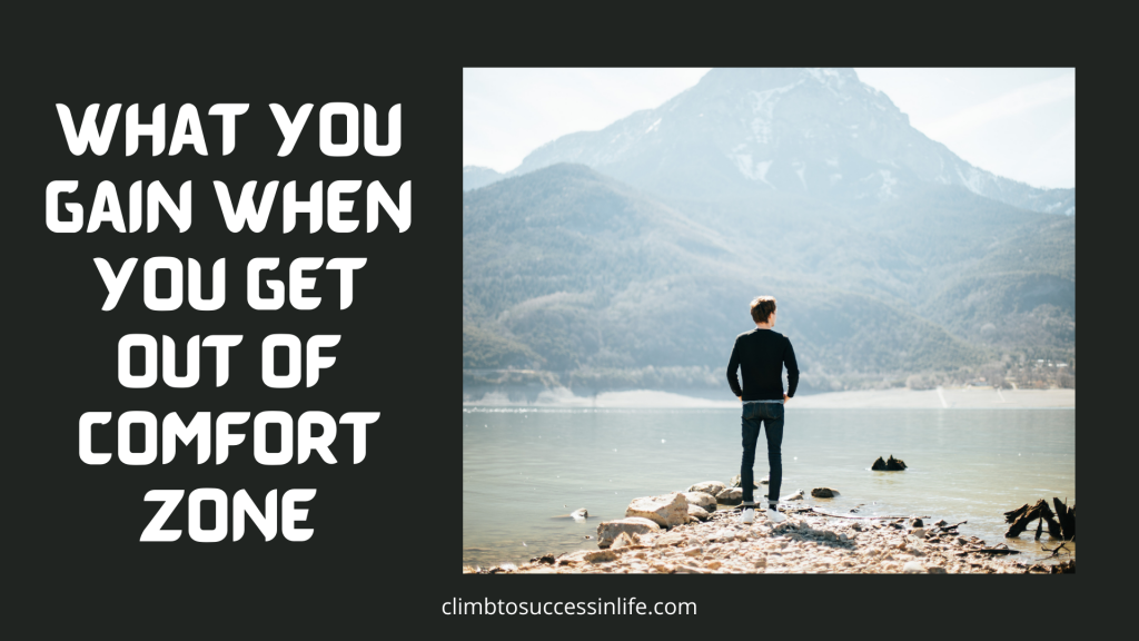 What You Gain When You Go Out Of Comfort Zone