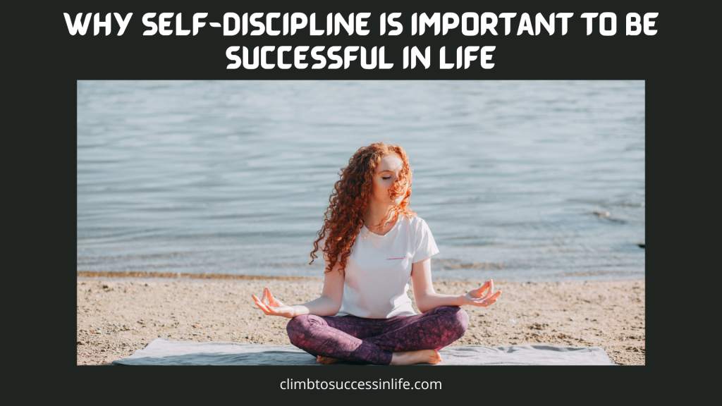 Why SELF-DISCIPLINE is Important to be Successful in Life